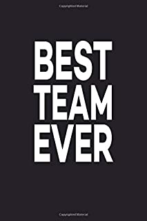 """Best Team Ever: Great Gift Idea With Funny Saying On Cover, For Coworkers (100 Pages, Lined Blank 6""""x9"""") Employees, Clubs New Employee, Team Members At Work, College Societies, Present, Notebook, Journal, Diary, Planner,  Appreciation Present, Black (Hilarious Office Journals For Co-worker)"""