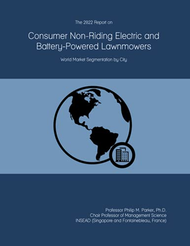 The 2022 Report on Consumer Non-Riding Electric and Battery-Powered Lawnmowers: World Market Segmentation by City