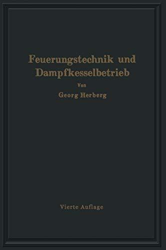 Handbuch der Feuerungstechnik und des Dampfkesselbetriebes: unter besonderer Berücksichtigung der Wärmewirtschaft