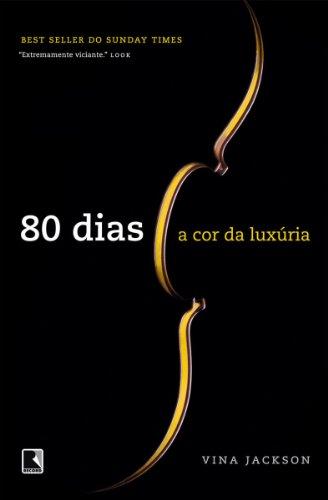 A cor da luxúria - 80 dias - vol. 1