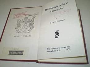 Marquis De Sade: A Bibliography (Author Bibliographies)