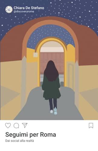 Seguimi per Roma: Dai social alla realtà
