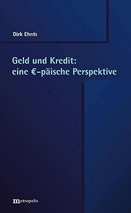 Geld und Kredit: eine ?-päische Perspektive by Dirk Ehnts (2014-12-01)