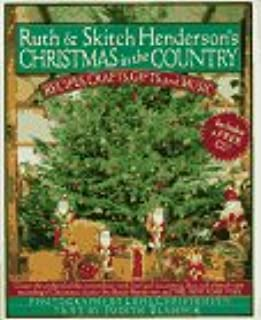Ruth and Skitch Henderson's Christmas in the Country: Recipes, Crafts, Gifts, and Music