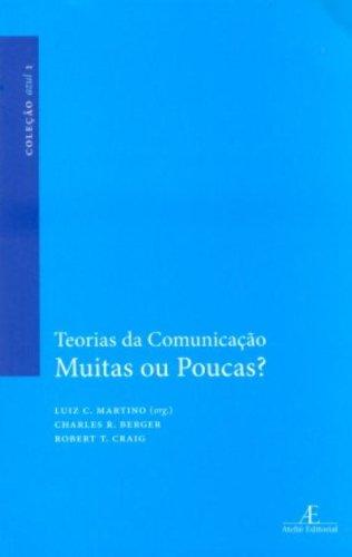 Teorias Da Comunicacao Muitas Ou Poucas?
