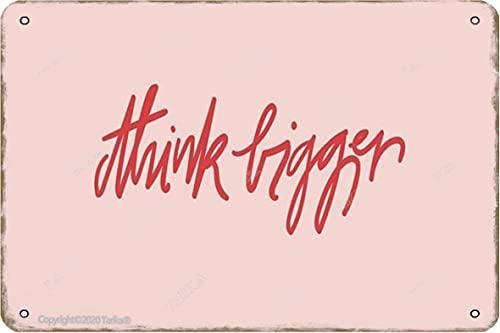 BIGYAK Cartel de metal con aspecto retro de Think Tigger, 20 x 30 cm, para decoración de la pared, decoración de la cocina, baño, granja, jardín, garaje