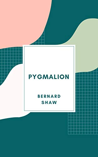 Bernard Shaw : Pygmalion (illustrated) (English Edition)