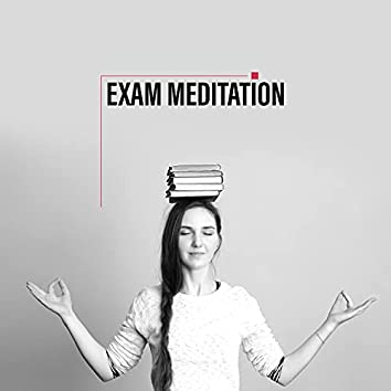 Exam Meditation: Relaxing Piano Music for Study and Focus