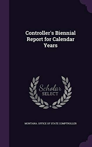 Controller's Biennial Report for Calendar Years