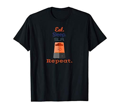 Eat Sleep SLA Print Repeat Resin Printing 3D-Printer Maker T-Shirt