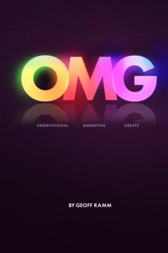 OMG Observational Marketing Greats: Observational Marketing Greats (Volume 1)