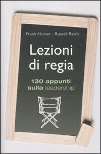 Lezioni di regia. 130 appunti sulla leadership