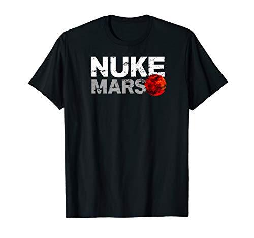 Nuke Mars Space Exploration Terraform Mars Colonization T-Shirt