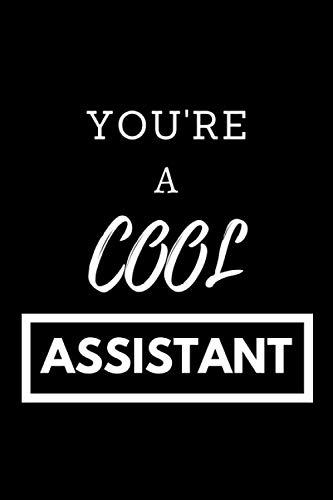 You're A Cool Assistant Notebook: 120 Empty Lined Pages