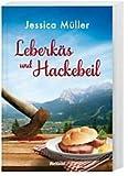 Leberkäs und Hackebeil - Hauptkommissar Hirschbergs zweiter Fall in Krindelsdorf