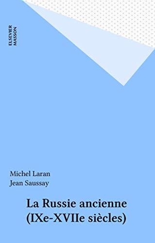 La Russie ancienne (IXe-XVIIe siècles) (Documents pour l'Histoire des Civilisations) (French Edition)