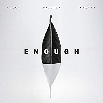 Enough (with Shoffy)