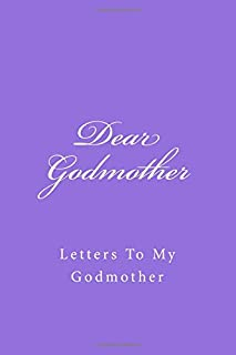 Dear Godmother: Letters To My Godmother