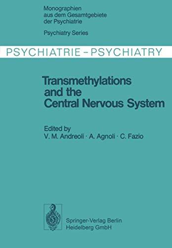 Transmethylations and the Central Nervous System (Monographien aus dem Gesamtgebiete der Psychiatrie)