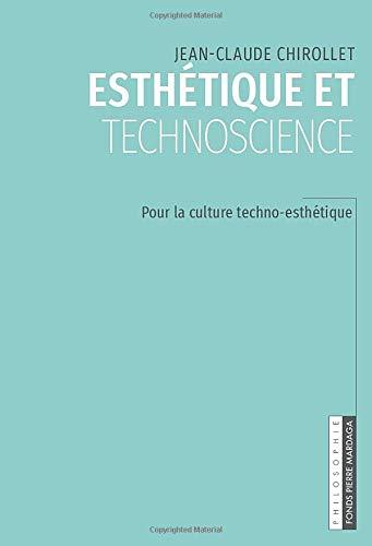 Esthétique et technoscience: Pour la culture techno-esthétique