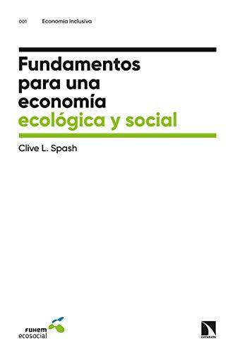 Fundamentos para una economía ecológica y social: 1 (Economía inclusiva)