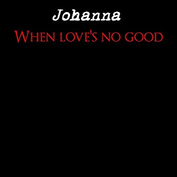 When Love's No Good
