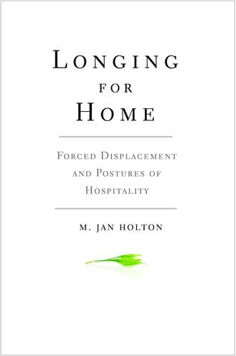 Longing for Home: Forced Displacement and Postures of Hospitality