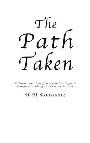 The Path Taken - A Father and Sons Journey to Santiago de Compostella by [Hector M. Rodriguez]