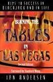 Burning the Tables in Las Vegas: Keys to Success in Blackjack and In Life (Gambling Theories Methods) - Ian Andersen