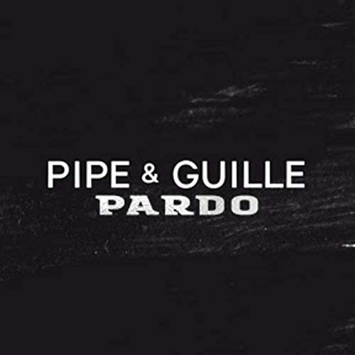 Pipe & Guille Pardo