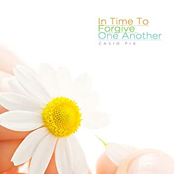 In time to forgive one another