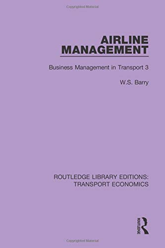 Airline Management: Business Management in Transport 3 (Routledge Library Editions: Transport Economics)