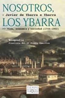 Nosotros, los Ybarra (.): Amazon.es: Ybarra, Javier: Libros