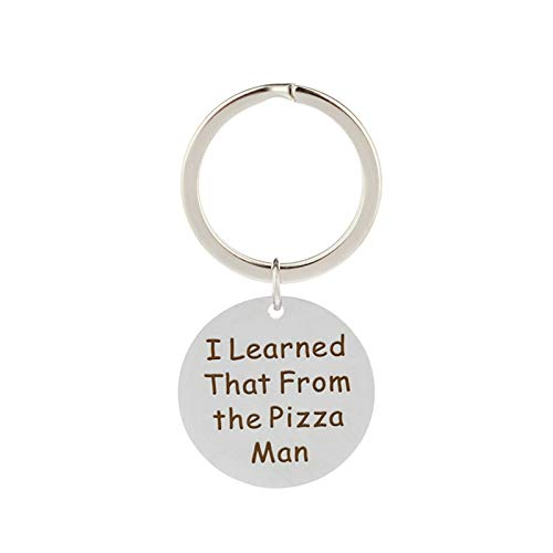 Adokiss Llavero de acero inoxidable, con texto en inglés 'I Learned That from The Pizza Man', placa militar redonda, grabada, llavero, plata, 2,5 x 2,5 cm