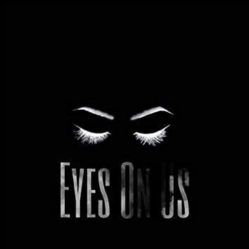 Eyes On Us