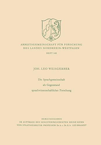 Die Sprachgemeinschaft als Gegenstand sprachwissenschaftlicher Forschung (Arbeitsgemeinschaft für Forschung des Landes Nordrhein-Westfalen)