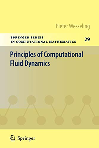 Principles of Computational Fluid Dynamics (Springer Series in Computational Mathematics, 29, Band 29)