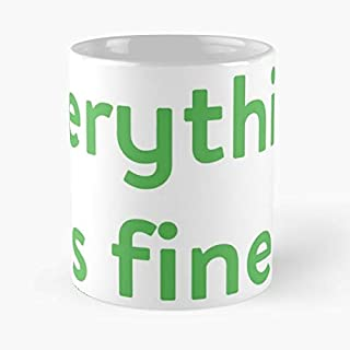 The Good Place Everything Is Fine Catchphrase Welcome C 11 oz Mug Special gift for Halloween