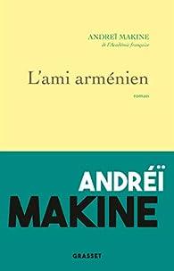 L'ami arménien par Makine
