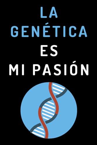 La Genética Es Mi Pasión: Cuaderno De Notas Ideal Para Genetistas Y Entusiastas De La Genética - 120 Páginas