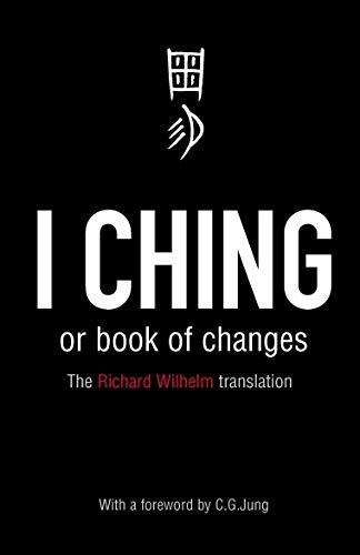 I Ching or Book of Changes: Ancient Chinese wisdom to inspire and enlighten (Arkana)