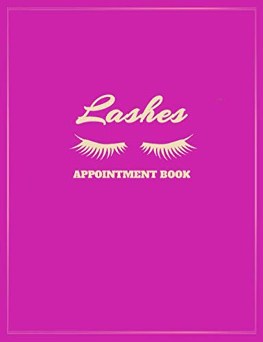 Lashes Appointment Book: Undated Weekly Calendar with 15-Minute Time Slots for Eyelash Extension Technicians to Schedule Client Appointments: Address ... Contact Information and Availed Services