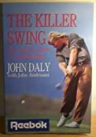 The killer swing: John Daly's guide to long hitting