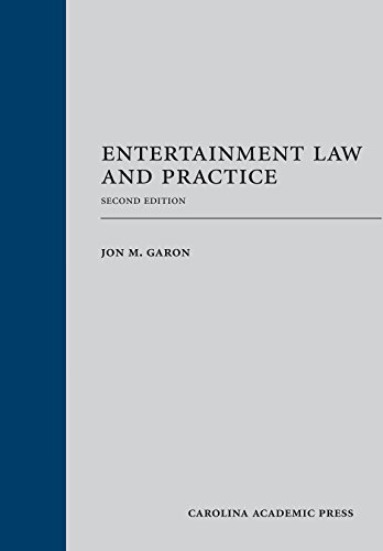 Compare Textbook Prices for Entertainment Law and Practice, Second Edition Second Edition ISBN 9781611634648 by Jon M. Garon