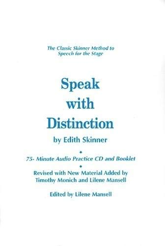 Speak with Distinction: The Classic Skinner Method to Speech for the Stage (Applause Acting Series)