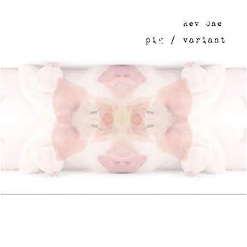 Pig / Variant