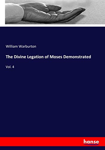 The Divine Legation of Moses Demonstrated: Vol. 4