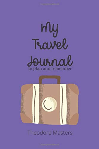 My Travel Journal: To Plan and Remember. Suitcase.