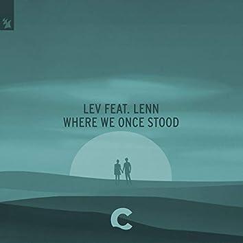 Where We Once Stood