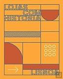 Lojas com História Lisboa (Portuguese Edition)